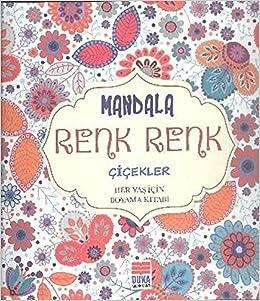 Mandala Renk Renk Cicekler Sinan Cemgil Yyldyrym 9786056631627