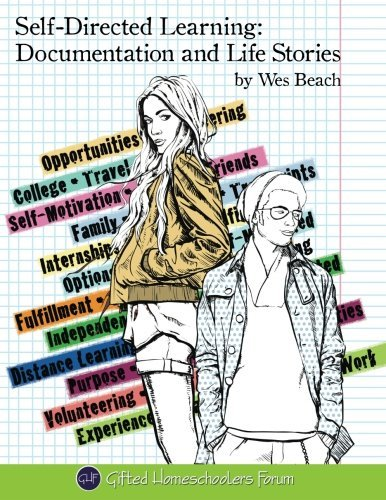 Self-Directed Learning: Documentation and Life Stories by Wes Beach (2015-05-01)