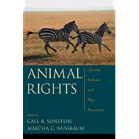 Sunstein, C: Animal Rights: Current Debates and New Directions