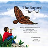 The Boy and the Owl: A Story About the Attributes of God Based on the Poem the Creed of Salvation (Ghazali Children)