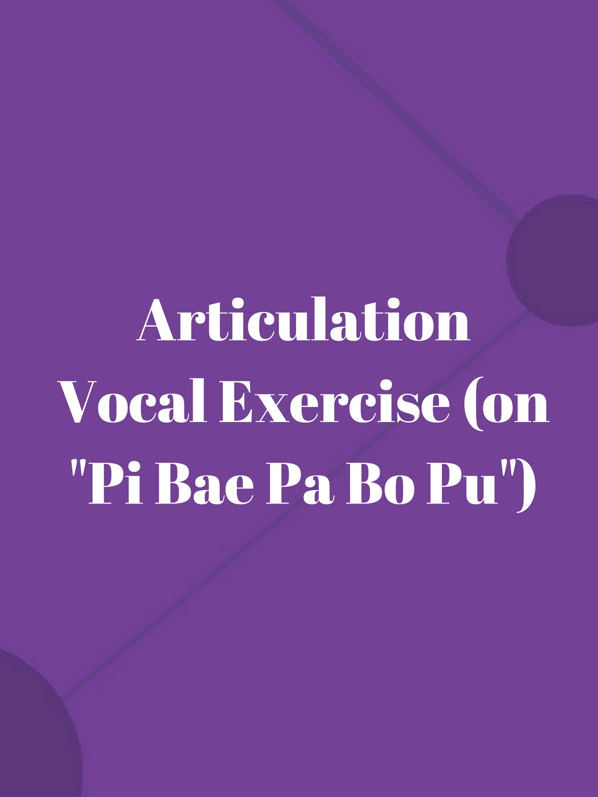 """Articulation Vocal Exercise (on """"Pi Bae Pa Bo Pu"""")"""