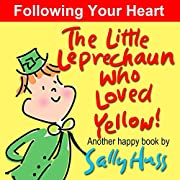 The Little Leprechaun Who Loved Yellow! (Absolutely Delightful Bedtime Story/Picture Book About Following Your Heart)