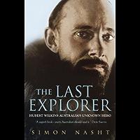 The Last Explorer: Hubert Wilkins, Australia's Unknown Hero