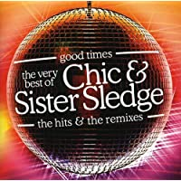 Good Times - The Very Best of Chic and Sister Sledge