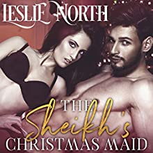 The Sheikh's Christmas Maid: The Shadid Sheikhs Series, Book 1 Audiobook by Leslie North Narrated by Joseph Tobey