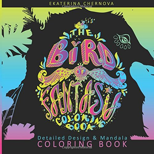The Bird of Fantasia. Coloring Book (Detailed Design And Mandala Coloring Books) ebook