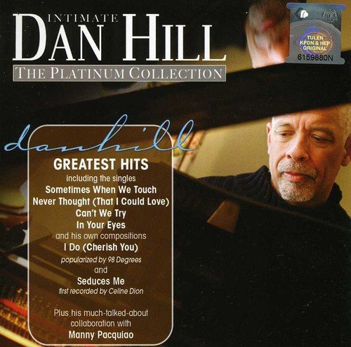 Intimate Dan Hill: Platinum Collection (The Best Of Dan Hill)