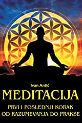 Meditacija: Prvi i poslednji korak - Od razumevanja do prakse (Serbian Edition) Paperback
