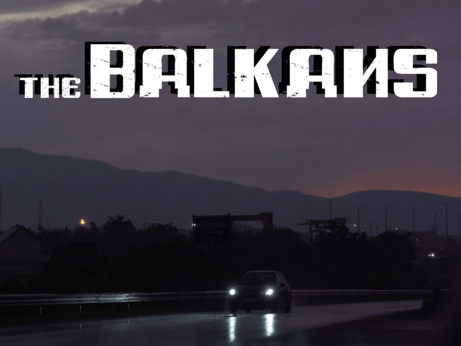 The Balkans - Season 1