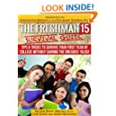 The Freshman 15 Survival Guide: Tips & Tricks to Survive Your First Year In College Without Gaining the Dreaded 15 lbs.!