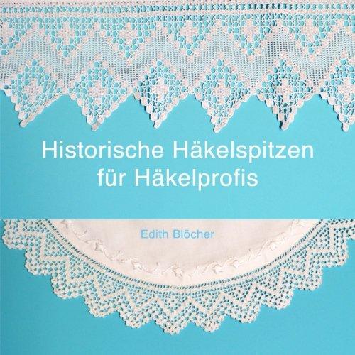 Historische Haekelspitzen fuer Haekelprofis: Amazon.de: Edith ...
