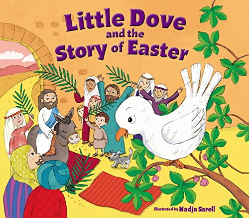 Little Dove and the Story of Easter (The True Meaning Of Easter For Kids)