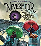 Nevermoor: The Trials of Morrigan Crow: Library Edition