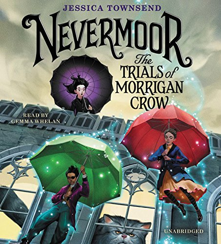 Nevermoor: The Trials of Morrigan Crow: Library Edition by Blackstone Pub