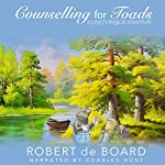 Counselling for Toads: A Psychological Adventure | Robert de Board
