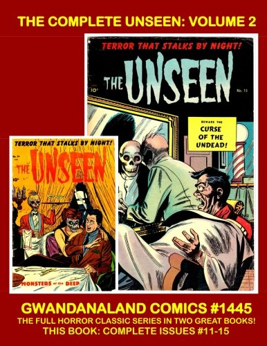 The Complete Unseen: Volume 2: Gwandanaland Comics #1445 --- The Full Classic Horror Series in Two Great Books -- This Book: Complete Issues #11-15 pdf