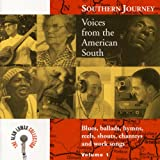 Southern Journey V. 1: Voices from the American South - Blues, Ballads, Hymns, Reels, Shouts, Chanteys and Work Songs