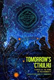 Tomorrow's Cthulhu: Stories at the Dawn of Posthumanity