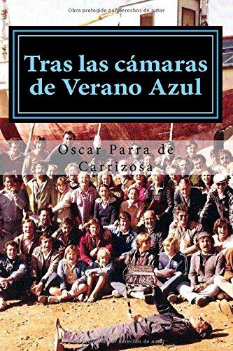 Descargar Libro Tras Las Cámaras De Verano Azul De Oscar Parra Oscar Parra De Carrizosa