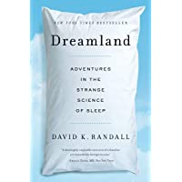 Dreamland Adventures in the Strange Science of Sleep