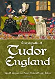 Encyclopedia of Tudor England, John A. Wagner and Susan Walters Schmid, 1598842986