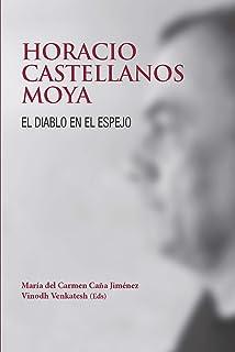 Horacio Castellanos Moya. El diablo en el espejo