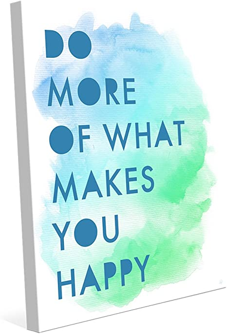 Amazon Com Do More Of What Makes You Happy Popsicle Green Blue Positive Uplifting Motivational Quote Saying On Watercolor Painting Wall Art Print On Canvas Posters Prints