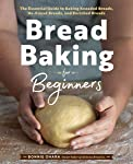 Bread Baking for Beginners: The Essential Guide to Baking Kneaded Breads, No-Knead Breads, and Enriched Breads