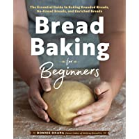 Bread Baking for Beginners: The Essential Guide to Baking Kneaded Breads, No-Knead...