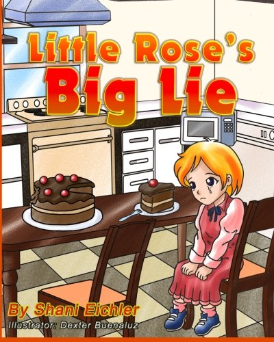 Little Rose's Big Lie (Children's Books with Good Values)