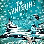 The Vanishing Act: A Novel | Mette Jakobsen