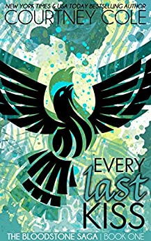 Every Last Kiss (The Bloodstone Saga Book 1) by [Cole, Courtney]