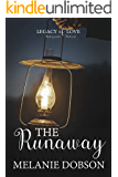 The Runaway: A Legacy of Love Novel
