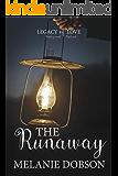 The Runaway: A Legacy of Love Novel