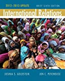 International Relations, Brief Edition, 2012-2013 Update Plus MyPoliSciLab with EText, Goldstein, Joshua S. and Pevehouse, Jon C., 0205844006