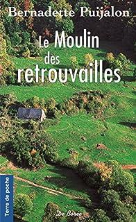Le moulin des retrouvailles, Puijalon, Bernadette