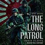 The Long Patrol: A WWII Novel: 164th Regiment Series, Book 1 | Chris Glatte