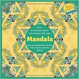 Amazon Com Livre De Coloriage Adulte Pour Femmes Mandala 100