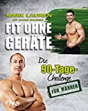 Fit ohne Geräte. Die 90-Tage-Challenge für Männer