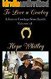 To Love a Cowboy: Forever Cowboys Series Box Set