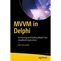 MVVM in Delphi: Architecting and Building Model View ViewModel Applications (English Edition)