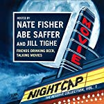 Movie Nightcap: The Reserve Collection, Vol. 1   Nate Fisher,Abe Saffer,Jill Tighe