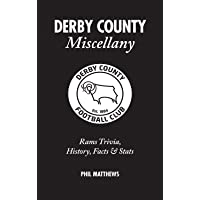 Derby County Miscellany: Rams Trivia, History, Facts and Stats