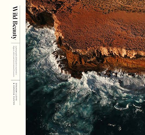 Download Wild Beauty: A Photographic Field Guide to Australia's Biggest, Oldest and Rarest Natural Treasures pdf epub