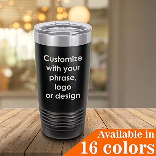 690e6a057be Personalized 20 oz Tumbler With Straw | Your Own Custom Phrase, Quote,  Logo, Bible Verse or Design | Insulated Drink Cup | Customized Yeti Style  Travel Mug ...
