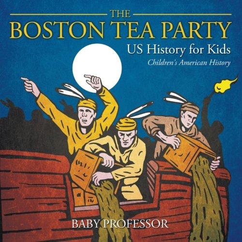 New American Tea Party - The Boston Tea Party - US History for Kids | Children's American History