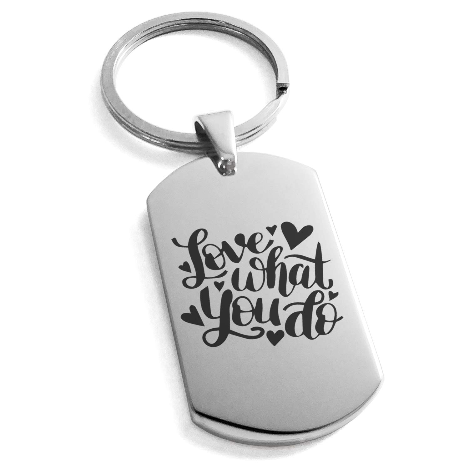 Tioneer Stainless Steel Love What You Do Engraved Dog Tag Keychain Keyring