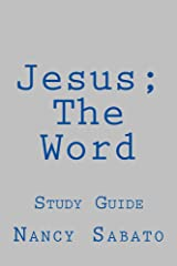 Jesus; The Word: Study Guide
