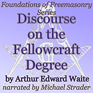 Discourse on the Fellowcraft Degree Audiobook