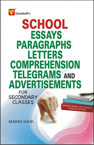 School Essays; Paragraphs; Letters; Comprehension; Telegrams and Advertisements (For Secondary Classes)